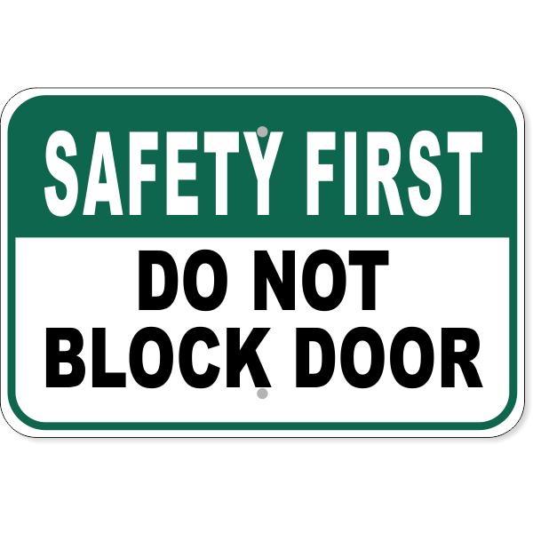 """Safety First Do Not Block Door Aluminum Sign   12"""" x 18"""""""