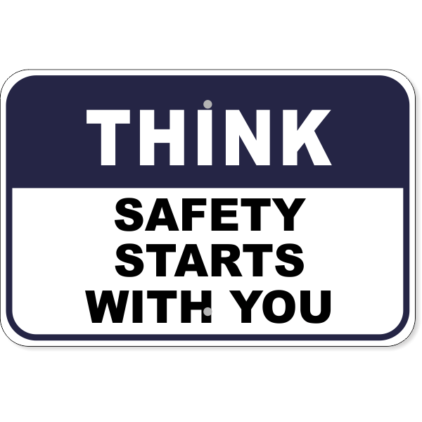 """Think Safety Starts With You Aluminum Sign   12"""" x 18"""""""